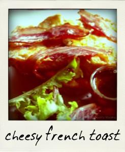 cheesy french toast